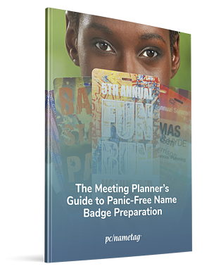 The Meeting Planner's Guide to Panic-Free Name Badge Preparation